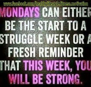 Start the week strong!